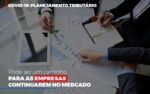 Covid 19 Planejamento Tributario Pode Ser Um Caminho Para Empresas Continuarem No Mercado Contabilidade No Itaim Paulista Sp | Abcon Contabilidade Notícias E Artigos Contábeis - Contabilidade em Cascavel | Resultado Contábil