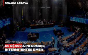 Senado Aprova Auxilio Emergencial De 600 Contabilidade No Itaim Paulista Sp | Abcon Contabilidade Notícias E Artigos Contábeis - Contabilidade em Cascavel | Resultado Contábil