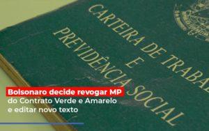 Bolsonaro Decide Revogar Mp Do Contrato Verde E Amarelo E Editar Novo Texto Notícias E Artigos Contábeis - Contabilidade em Cascavel | Resultado Contábil