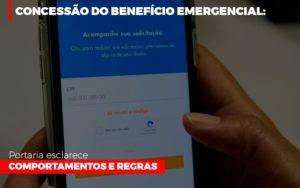 Concessao Do Beneficio Emergencial Portaria Esclarece Comportamentos E Regras Notícias E Artigos Contábeis - Contabilidade em Cascavel | Resultado Contábil