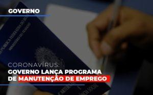 Governo Lanca Programa De Manutencao De Emprego Notícias E Artigos Contábeis - Contabilidade em Cascavel | Resultado Contábil