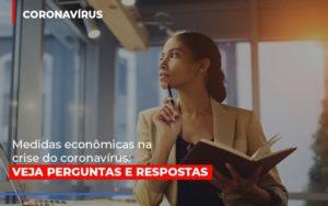 Medidas Economicas Na Crise Do Corona Virus Notícias E Artigos Contábeis - Contabilidade em Cascavel | Resultado Contábil