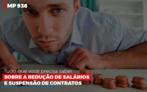 Mp 936 O Que Voce Precisa Saber Sobre Reducao De Salarios E Suspensao De Contrados Contabilidade No Itaim Paulista Sp | Abcon Contabilidade Notícias E Artigos Contábeis - Contabilidade em Cascavel | Resultado Contábil