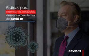 6 Dicas Para Retomar Os Negocios Durante A Pandemia De Covid 19 Notícias E Artigos Contábeis - Contabilidade em Cascavel | Resultado Contábil