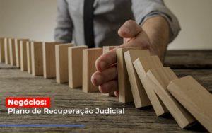 Negocios Plano De Recuperacao Judicial Notícias E Artigos Contábeis - Contabilidade em Cascavel | Resultado Contábil