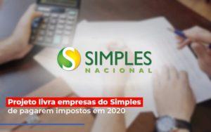 Projeto Livra Empresa Do Simples De Pagarem Post Contabilidade No Itaim Paulista Sp | Abcon Contabilidade Notícias E Artigos Contábeis - Contabilidade em Cascavel | Resultado Contábil