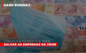 Cash Runway Conheca A Tecnica Que Pode Salvar As Empresas Da Crise Notícias E Artigos Contábeis - Contabilidade em Cascavel | Resultado Contábil