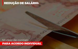 Reducao De Salario Modelo De Contrato Para Acordo Individual Notícias E Artigos Contábeis - Contabilidade em Cascavel | Resultado Contábil