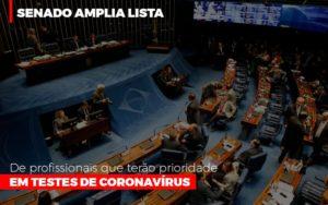 Senado Amplia Lista De Profissionais Que Terao Prioridade Em Testes De Coronavirus Notícias E Artigos Contábeis - Contabilidade em Cascavel | Resultado Contábil