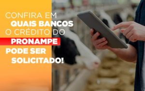 Confira Em Quais Bancos O Credito Pronampe Ja Pode Ser Solicitado Notícias E Artigos Contábeis - Contabilidade em Cascavel | Resultado Contábil