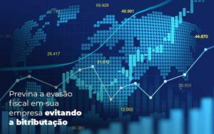 Previna A Evasao Fiscal Em Sua Empresa Evitando A Bitributacao Post (1) Quero Montar Uma Empresa - Contabilidade em Cascavel | Resultado Contábil